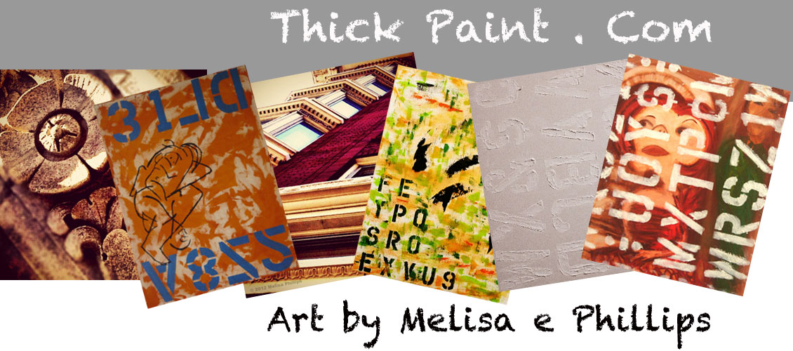 Thick Paint art by Melisa e Phillips